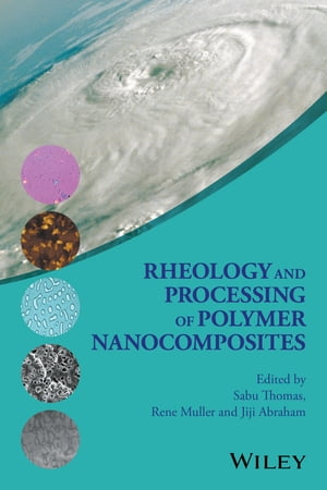Rheology and Processing of Polymer Nanocomposites by Sabu Thomas
