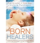 Born Healers by Victoria Pendragon