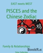 PISCES and the Chinese Zodiac: EAST meets WEST by Peter Delbridge