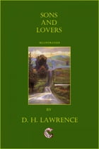 Sons And Lovers (illustrated) by D. H. Lawrence