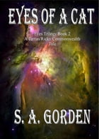 Eyes of a Cat: Eyes Trilogy Book 2 by S.A. Gorden