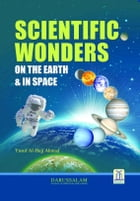 Scientific Wonders on the Earth & in Space by Darussalam Publishers