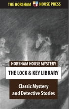 Classic Mystery and Detective Novels by The Lock and Key Library