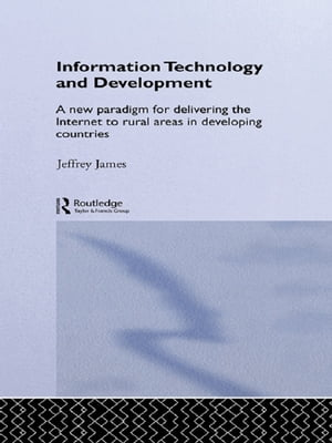 Information Technology and Development A New Paradigm for Delivering the Internet to Rural Areas in Developing Countries
