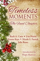 Timeless Moments: The Final Chapter