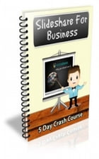 Slideshare for Business by Jimmy  Cai