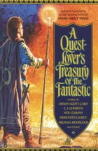 A Quest-Lover's Treasury of the Fantastic by Margaret Weis
