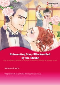 REINVENTING MARY/BLACKMAILED BY THE SHEIKH: Harlequin Comics