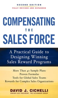 Compensating the Sales Force: A Practical Guide to Designing Winning Sales Reward Programs, Second…