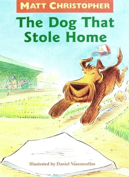 Book The Dog That Stole Home by Matt Christopher