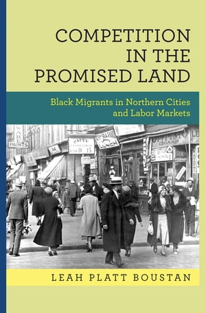 Competition in the Promised Land Black Migrants in Northern Cities and Labor Markets