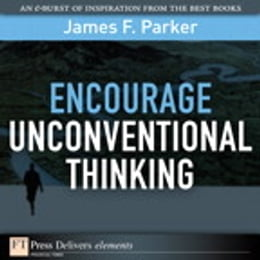 Book Encourage Unconventional Thinking by James F. Parker