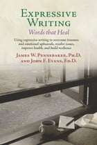 Expressive Writing: Words that Heal by James Pennebaker