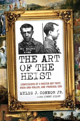 Book The Art of the Heist: Confessions of a Master Thief by Jenny Siler