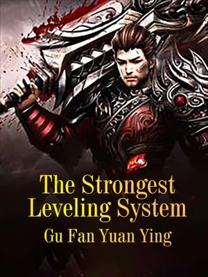 The Strongest Leveling System: Volume 2