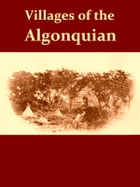 Villages of the Algonquian, Siouan, and Caddoan Tribes West of the Mississippi [Illustrated]