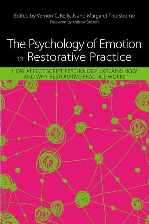 The Psychology of Emotion in Restorative Practice How Affect Script Psychology Explains How and Why Restorative Practice Works