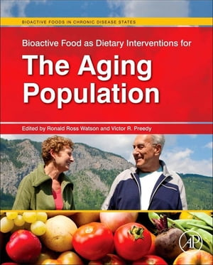 Bioactive Food as Dietary Interventions for the Aging Population Bioactive Foods in Chronic Disease States