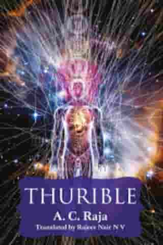 Thurible by A.C.Raja Translated by Rajeev Nair N V