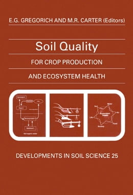 Book Soil Quality for Crop Production and Ecosystem Health by Gregorich, E.G.