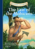 Classic Starts®: The Last of the Mohicans Cover Image