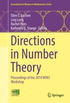 Directions in Number Theory: Proceedings of the 2014 WIN3 Workshop by Ellen E. Eischen
