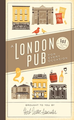A London Pub for Every Occasion 161 tried-and-tested pubs in a pocket-sized guide that's perfect for Londoners and travellers alike