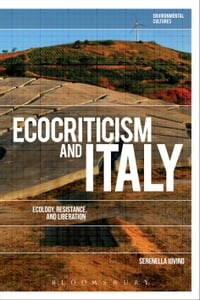 Ecocriticism and Italy: Ecology, Resistance, and Liberation