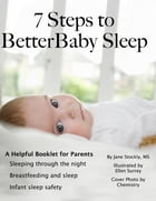 Seven Steps to Better Baby Sleep: A Helpful Booklet for Parents by Jane Stockly
