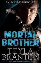 Mortal Brother by Teyla Branton