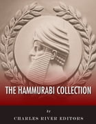 The Hammurabi Collection by Hammurabi, Charles River Editors