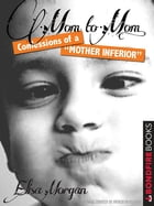 Mom to Mom: Confessions of a Mother Inferior by Elisa Morgan
