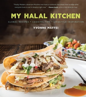 My Halal Kitchen Global Recipes,  Cooking Tips,  and Lifestyle Inspiration