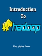 Introduction To Hadoop by Prof. Jeffery Owens