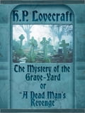 The Mystery of the Grave-Yard or A Dead Mans Revenge