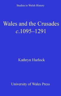 Wales and the Crusades: c. 1095-1291