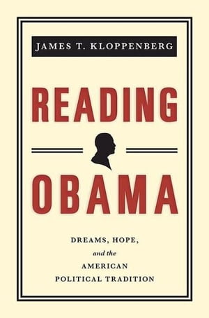 Reading Obama Dreams,  Hope,  and the American Political Tradition