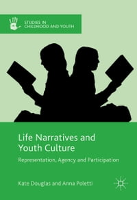 Life Narratives and Youth Culture: Representation, Agency and Participation