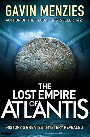 The Lost Empire of Atlantis History's Greatest Mystery Revealed