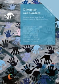 Diversity and Contact: Immigration and Social Interaction in German Cities