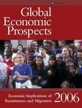 Global Economic Prospects 2006: Economic Implications of Remittances and Migration