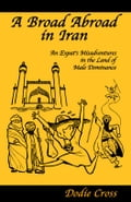 A Broad Abroad in Iran, An Expat's Misadventures in the Land of Male Dominance c569e07b-0b00-445e-83e3-d10d05c44f1d
