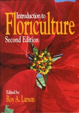 Book Introduction to Floriculture by Larson, Roy A.