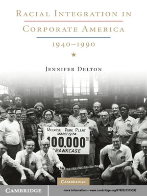 Racial Integration in Corporate America,  1940?1990