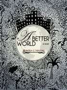 A Better World by Belangela G. Tarazona