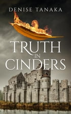 Truth in Cinders by Denise B. Tanaka