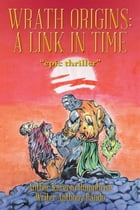 WRATH ORIGINS: A LINK IN TIME by Anthony Rando