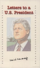 Letters to a US President by David Kavanagh