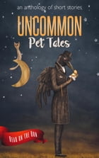 Uncommon Pet Tales: Read on the Run by Laurie Axinn Gienapp