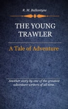 The Young Trawler by Ballantyne, R. M.